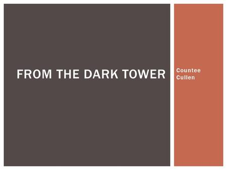 a review of the poem from the dark tower by countee cullen By the time aspiring poet countee cullen graduated from new york  under charles s johnson, and he began writing his own column, the dark tower.