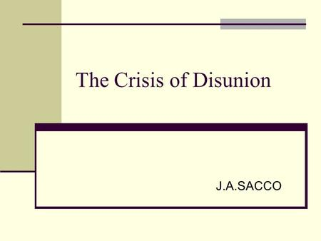 The Crisis of Disunion J.A.SACCO. Preview- The Causes of the Civil War Starter- What were the causes of the American Civil War? Manifest Destiny-expansion-determine.