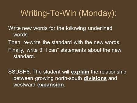 "Writing-To-Win (Monday): Write new words for the following underlined words. Then, re-write the standard with the new words. Finally, write 3 ""I can"" statements."