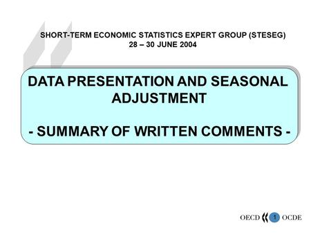 1 DATA PRESENTATION AND SEASONAL ADJUSTMENT - SUMMARY OF WRITTEN COMMENTS - DATA PRESENTATION AND SEASONAL ADJUSTMENT - SUMMARY OF WRITTEN COMMENTS - SHORT-TERM.