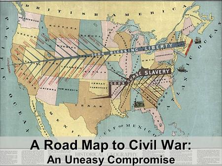 A Road Map to Civil War: An Uneasy Compromise. Northwest Ordinance (1787) (1787) Banned slavery in the Northwest territories.