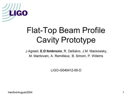 Flat-Top Beam Profile Cavity Prototype