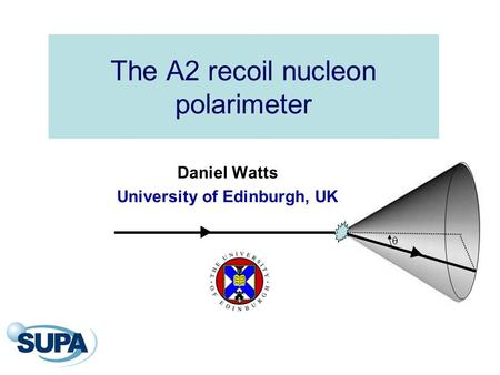 The A2 recoil nucleon polarimeter  Daniel Watts University of Edinburgh, UK.
