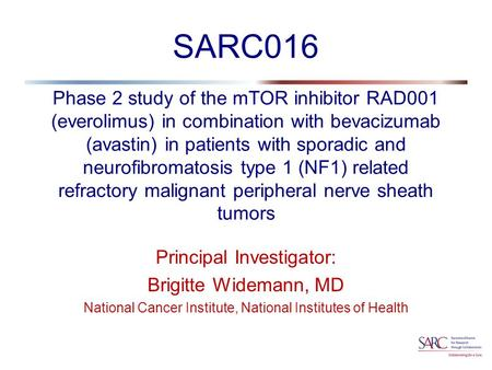 Phase 2 study of the mTOR inhibitor RAD001 (everolimus) in combination with bevacizumab (avastin) in patients with sporadic and neurofibromatosis type.
