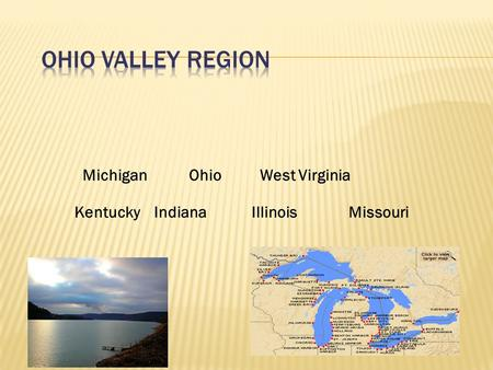 Michigan OhioWest Virginia Kentucky IndianaIllinoisMissouri.