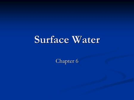 Surface Water Chapter 6. Water Cycle 6.1 Streams and Rivers River Systems (structure) River Systems (structure) Tributary- a stream that runs into another.