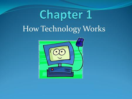 How Technology Works. Tools of Technology Technology – is using knowledge to develop products and systems that satisfy needs, solve problems and increase.