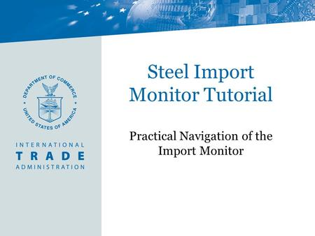 Steel Import Monitor Tutorial Practical Navigation of the Import Monitor.