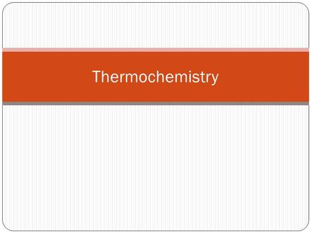 Thermochemistry. Thermochemistry is concerned with the heat changes that occur during chemical reactions. Can deal with gaining or losing heat.