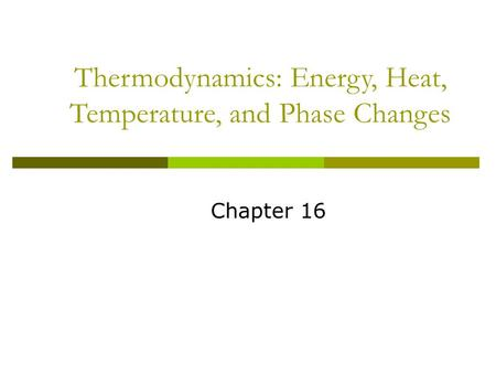 Thermodynamics: Energy, Heat, Temperature, and Phase Changes