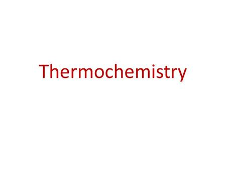 Thermochemistry. Energy Energy is the ability to do work or transfer heat. – Energy used to cause an object that has mass to move is called work. – Energy.