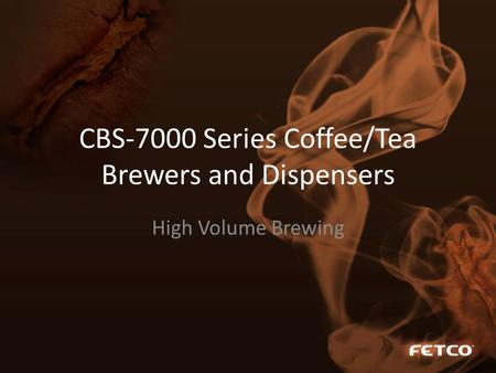 CBS-7000 Series Coffee/Tea Brewers and Dispensers High Volume Brewing.