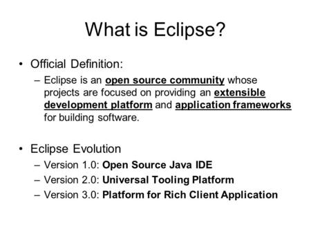 What is Eclipse? Official Definition: Eclipse Evolution