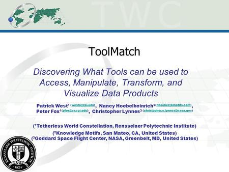 ToolMatch Discovering What Tools can be used to Access, Manipulate, Transform, and Visualize Data Products Patrick West 1 Nancy Hoebelheinrich.