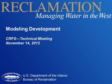 Modeling Development CRFS—Technical Meeting November 14, 2012.