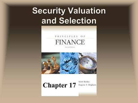 Security Valuation and Selection Chapter 17. Fundamental Analysis versus Technical Analysis uFundamental analysis F the practice of evaluating the information.
