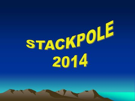 STACKPOLE Where? Stackpole is in a county called Pembrokeshire, South Wales.