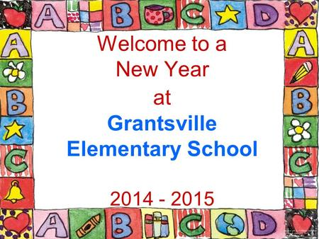 Welcome to a New Year at Grantsville Elementary School 2014 - 2015.