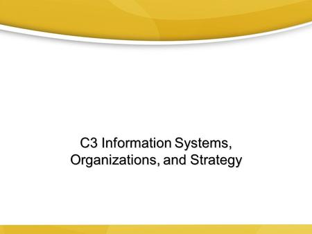 C3 Information Systems, Organizations, and Strategy.