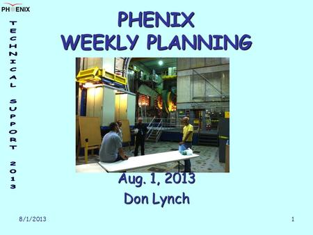 8/1/2013 1 PHENIX WEEKLY PLANNING Aug. 1, 2013 Don Lynch.