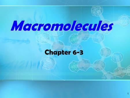 1 Macromolecules Chapter 6-3. 2 Organic Compounds Compounds organicCompounds that contain _________ are called organic. Derived from _________________.