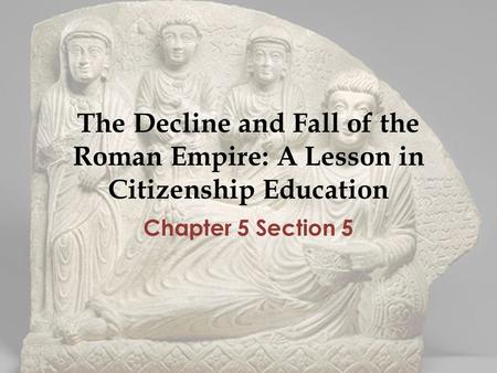 the fall of the roman empire thesis statement The decline of rome what were the most important reasons for the decline of the roman empire why the seemingly unstoppable roman empire was bound to fall after the many aspects that made rome such a dominant empire started to fade away rome was the center of the world and.