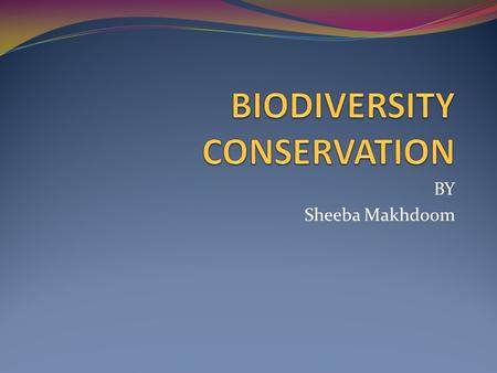BY Sheeba Makhdoom. UNIT SUMMARY  In this unit, students explore biodiversity and various parts of local region where biodiversity is high. They discover.