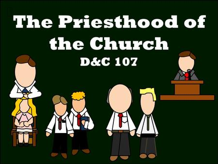 The Priesthood of the Church D&C 107. Have you ever seen someone give a blessing to their self?