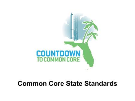 Common Core State Standards. Evaluation and the Common Core  Using Evaluation Instruments  Learning Goals with Scales.
