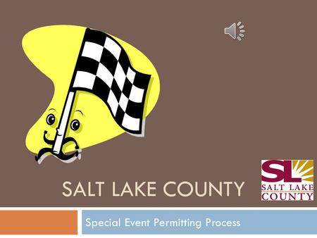 SALT LAKE COUNTY Special Event Permitting Process.