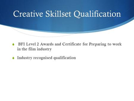 Creative Skillset Qualification  BFI Level 2 Awards and Certificate for Preparing to work in the film industry  Industry recognised qualification.