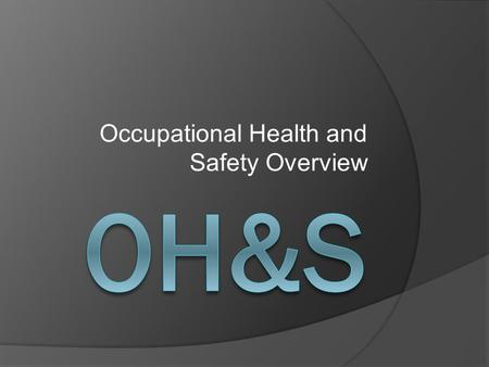 Occupational Health and Safety Overview. Federal or Provincial Jurisdiction? ProvincialFederal  Manufacturing  Fishing  Restaurants  Education  Public.