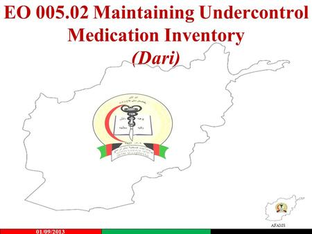AFAMS EO 005.02 Maintaining Undercontrol Medication Inventory (Dari) 01/09/2013.