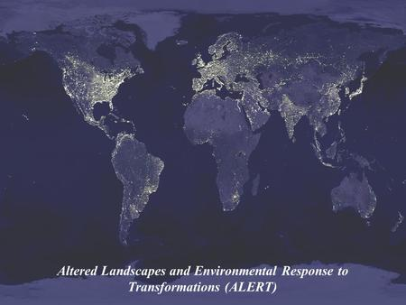 An International Conference that Examines the Issues of Yesterday, the Challenges of Today, and the Opportunities for Tomorrow Altered Landscapes and Environmental.