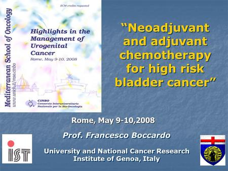 Prof. Francesco Boccardo University and National Cancer Research Institute of Genoa, Italy Prof. Francesco Boccardo University and National Cancer Research.
