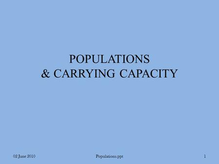POPULATIONS & CARRYING CAPACITY