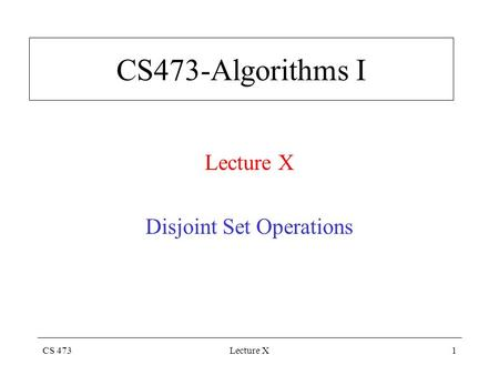 Lecture X Disjoint Set Operations