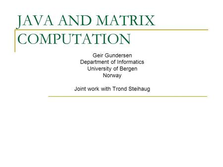 JAVA AND MATRIX COMPUTATION