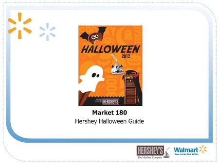 Market 180 Hershey Halloween Guide. 2 Creative and early executions helped drive Market 180's Hershey Halloween sales +8.4% in 2011, despite weather.