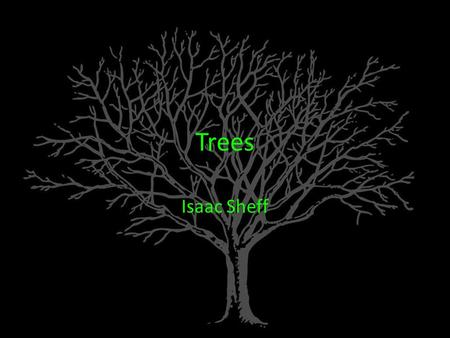 "Trees Isaac Sheff. Nodes Building blocks of trees ""Parent"" node may have ""Child"" nodes Can be both parent and child Can't be its own ancestor Can't have."