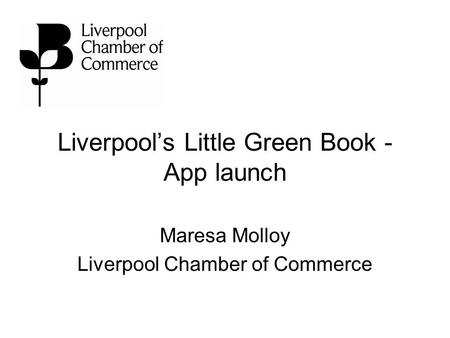 Liverpool's Little Green Book - App launch Maresa Molloy Liverpool Chamber of Commerce.