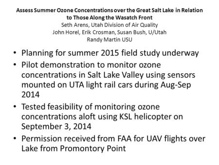 Assess Summer Ozone Concentrations over the Great Salt Lake in Relation to Those Along the Wasatch Front Seth Arens, Utah Division of Air Quality John.