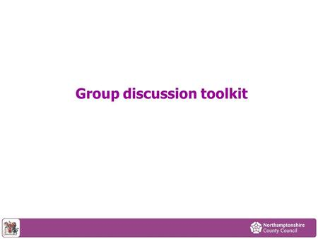 Group discussion toolkit. The Financial Challenge The council needs to save another £128 million over the next five years. This is in addition to the.