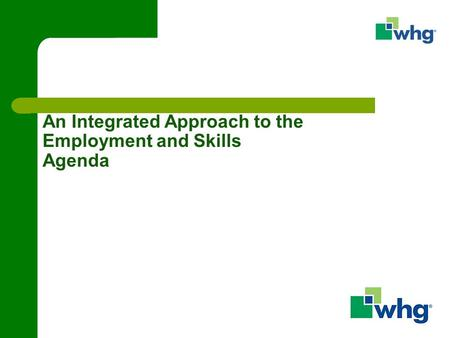 An Integrated Approach to the Employment and Skills Agenda.