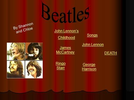 John Lennon's Childhood John Lennon James McCartney George Harrison Ringo Starr Songs DEATH By Shannon and Chloe.