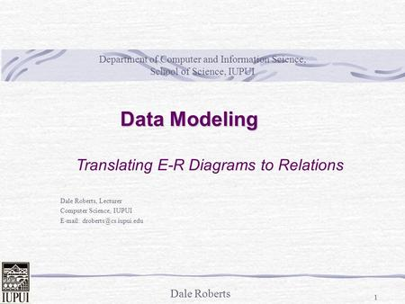 Data Modeling Translating E-R Diagrams to Relations