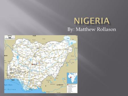 By: Matthew Rollason.  Climate in Nigeria is equatorial in south, tropical in center, arid in north.  The terrain in Nigeria is mainly hills and plateaus.