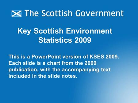 This is a PowerPoint version of KSES 2009. Each slide is a chart from the 2009 publication, with the accompanying text included in the slide notes. Key.