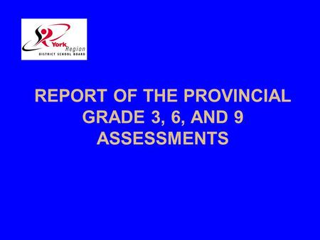 REPORT OF THE PROVINCIAL GRADE 3, 6, AND 9 ASSESSMENTS.