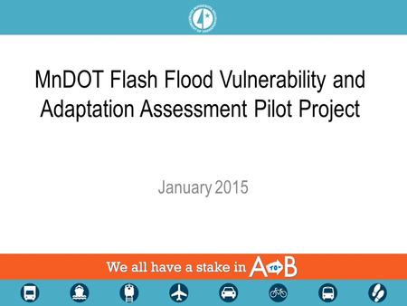 MnDOT Flash Flood Vulnerability and Adaptation Assessment Pilot Project January 2015.